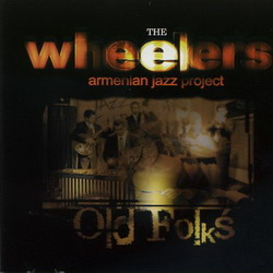 Армянский джаз проект The Wheelers Old Folks